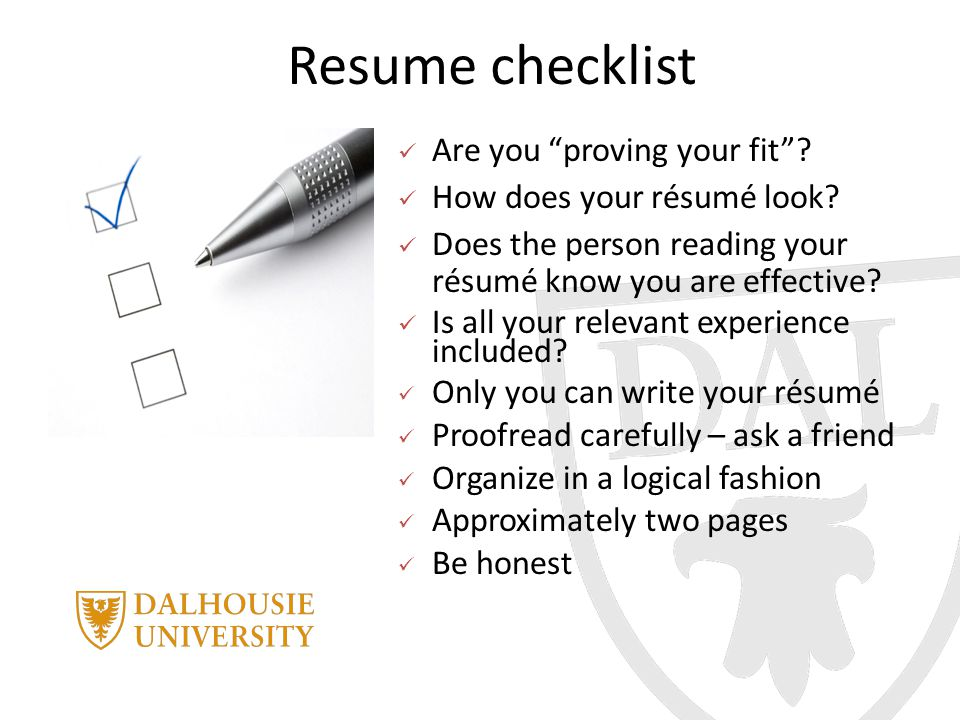 "Resume checklist Are you ""proving your fit""? How does your résumé look? Does the person reading your résumé know you are effective? Is all your releva"