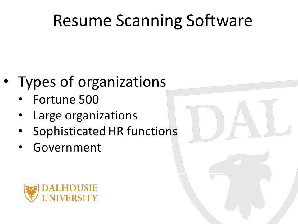 Resume Scanning Software Types of organizations Fortune 500 Large organizations Sophisticated HR functions Government