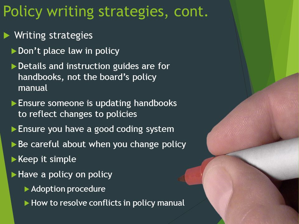 Policy writing strategies, cont.