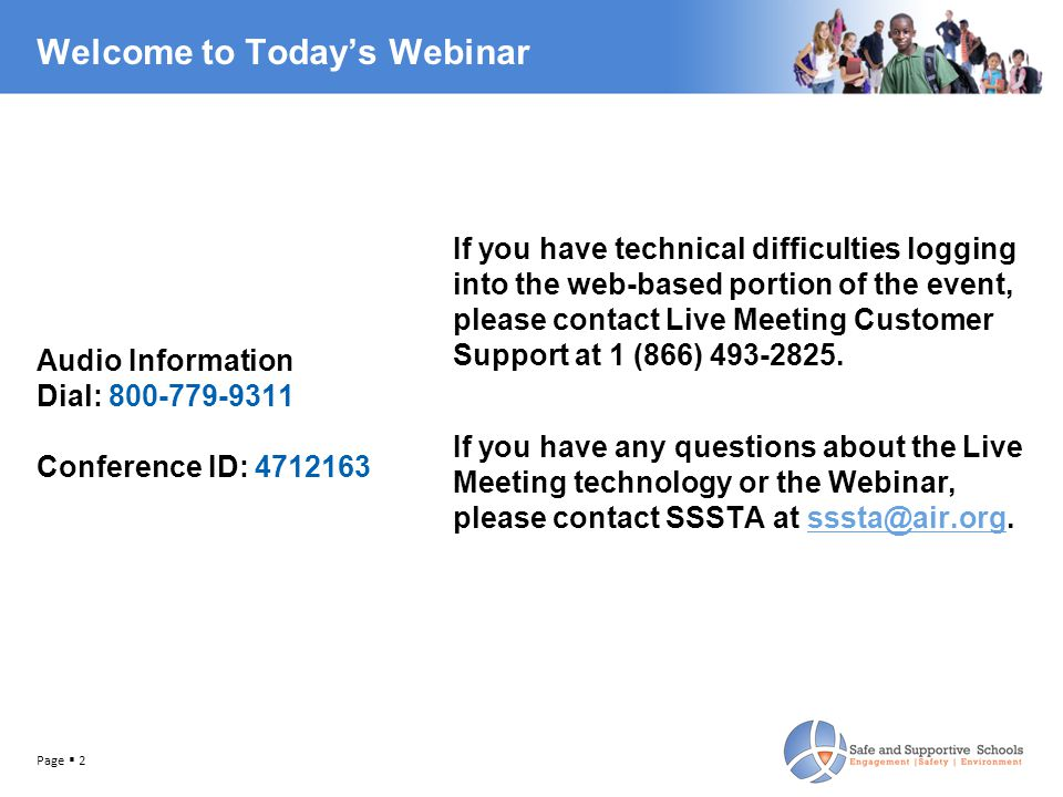 Welcome to Today's Webinar Audio Information Dial: 800-779-9311 Conference ID: 4712163 If you have technical difficulties logging into the web-based portion of the event, please contact Live Meeting Customer Support at 1 (866) 493-2825.