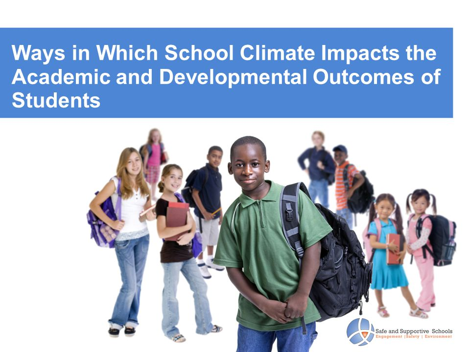 Ways in Which School Climate Impacts the Academic and Developmental Outcomes of Students