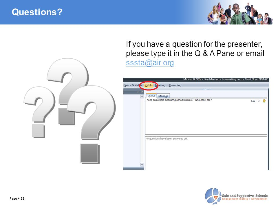 If you have a question for the presenter, please type it in the Q & A Pane or email sssta@air.org.