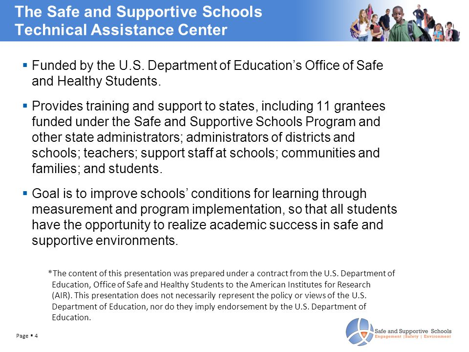  Safe and Supportive Schools Model of school climate was developed to encourage comprehensive approaches to measuring and improving climate.