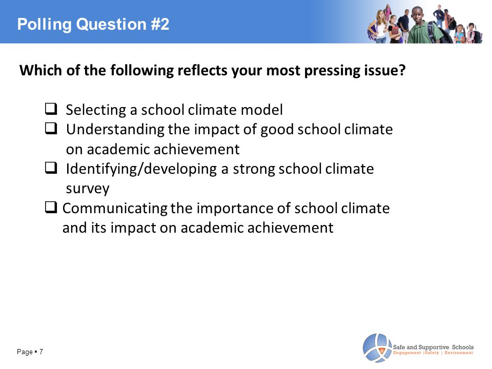 Polling Question #2 Page  7 Which of the following reflects your most pressing issue.
