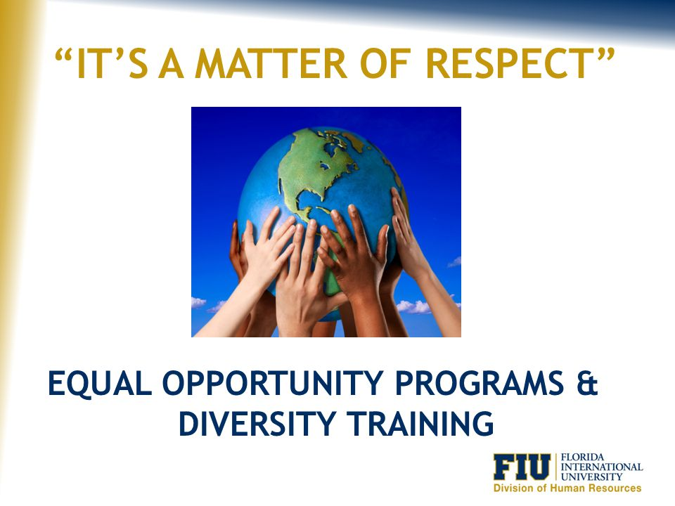 Preventing Harassment in the Workplace Presented by: Shirlyon McWhorter, Director Equal Opportunity Programs & Diversity