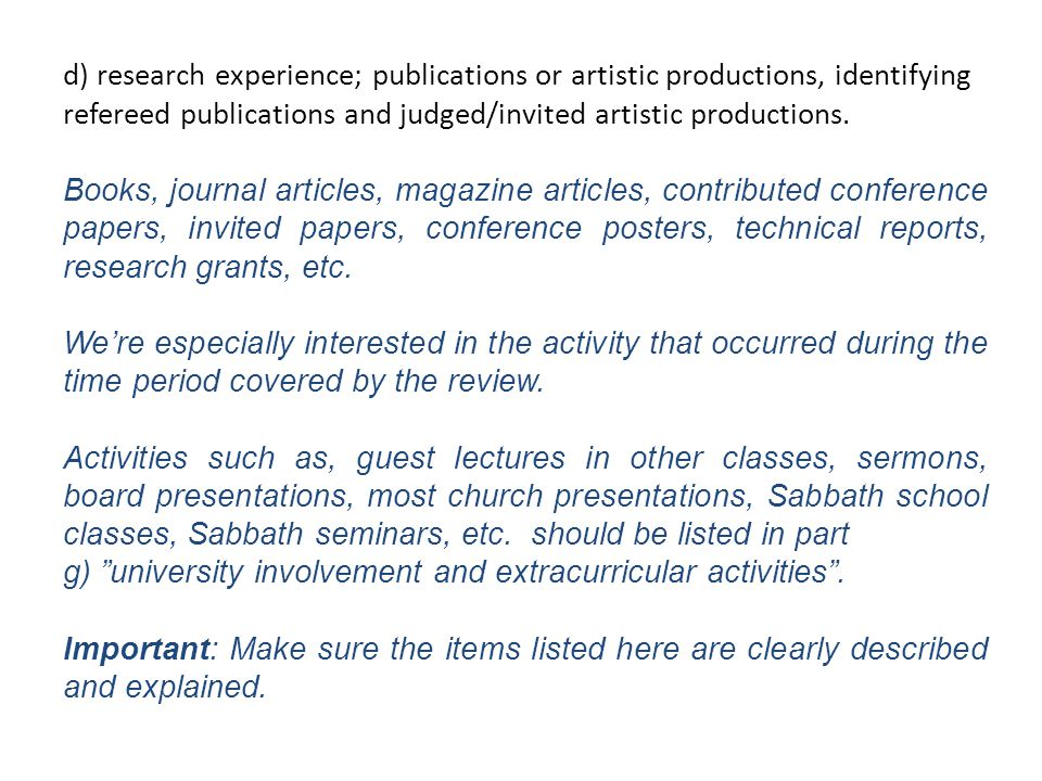 d) research experience; publications or artistic productions, identifying refereed publications and judged/invited artistic productions.