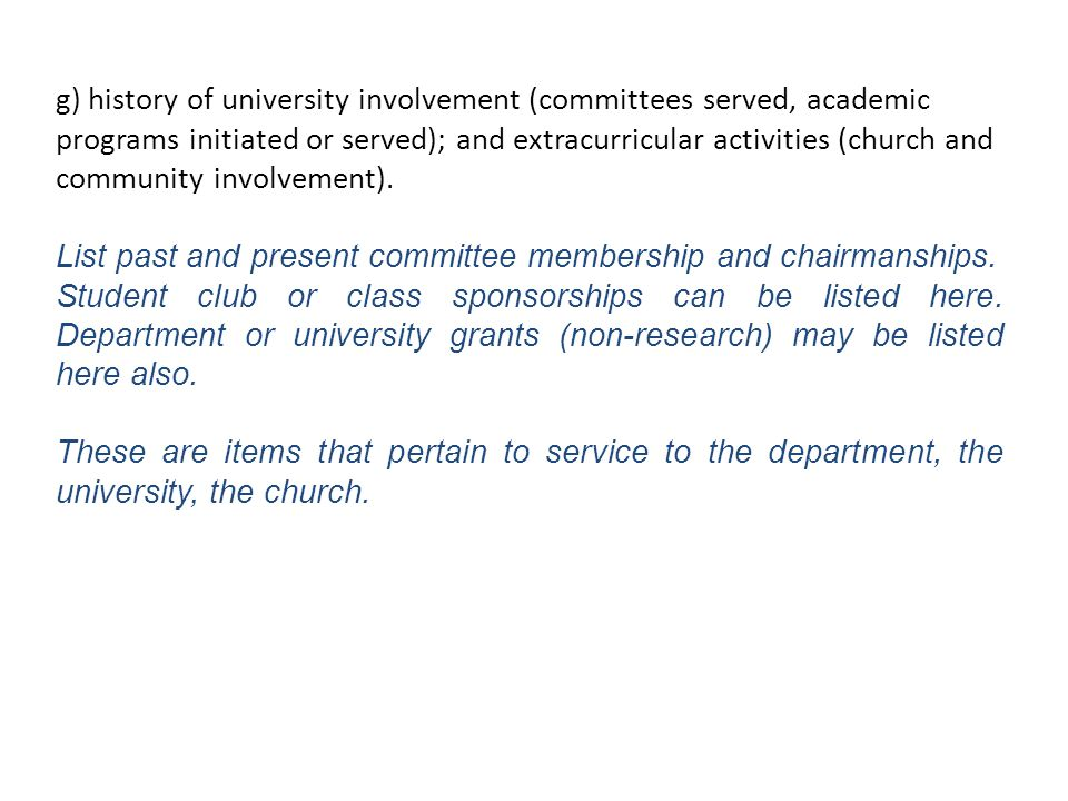 g) history of university involvement (committees served, academic programs initiated or served); and extracurricular activities (church and community