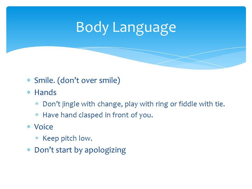 Body Language  Smile.