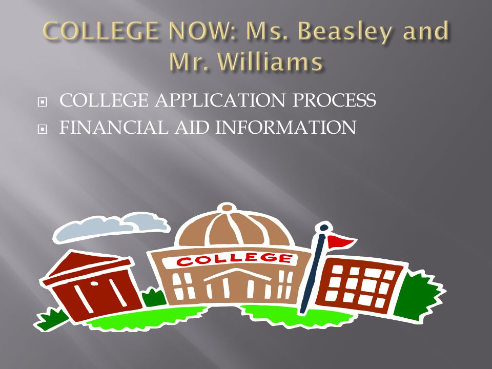  COLLEGE APPLICATION PROCESS  FINANCIAL AID INFORMATION