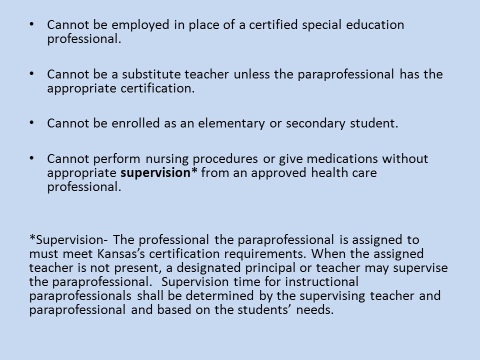 Cannot be employed in place of a certified special education professional.