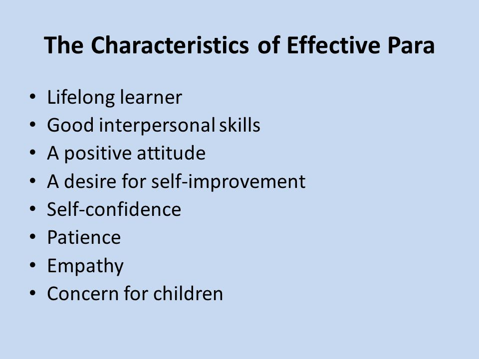 The Characteristics of Effective Para Lifelong learner Good interpersonal skills A positive attitude A desire for self-improvement Self-confidence Patience Empathy Concern for children