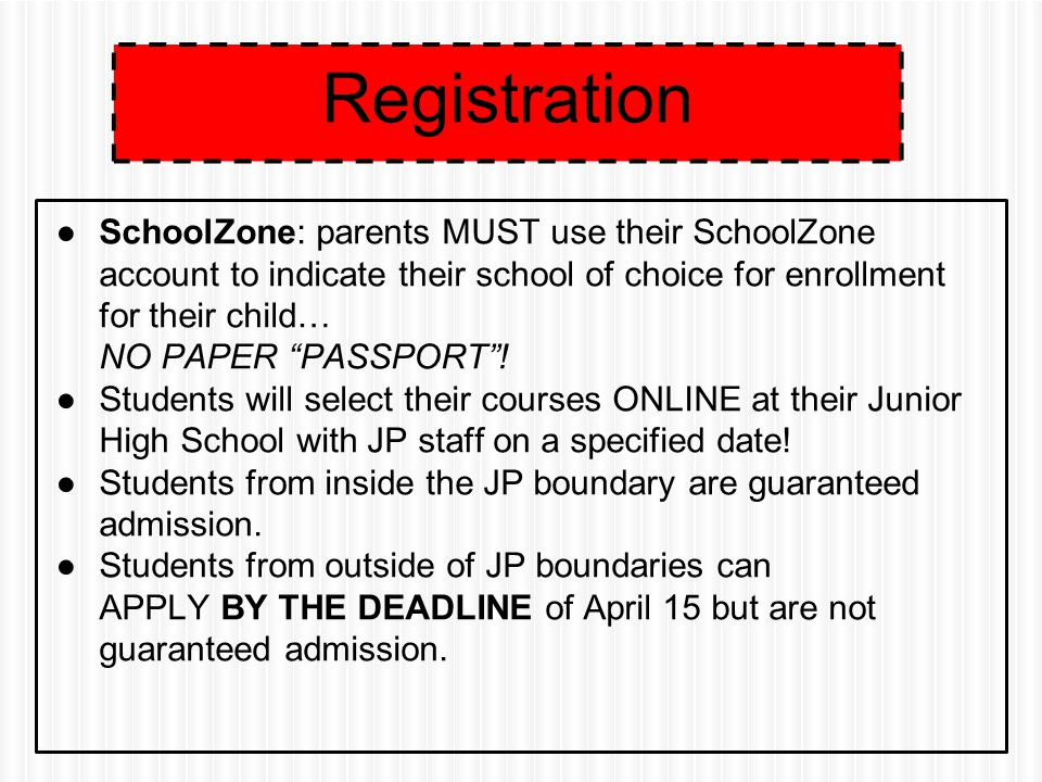 ●SchoolZone: parents MUST use their SchoolZone account to indicate their school of choice for enrollment for their child… NO PAPER PASSPORT .