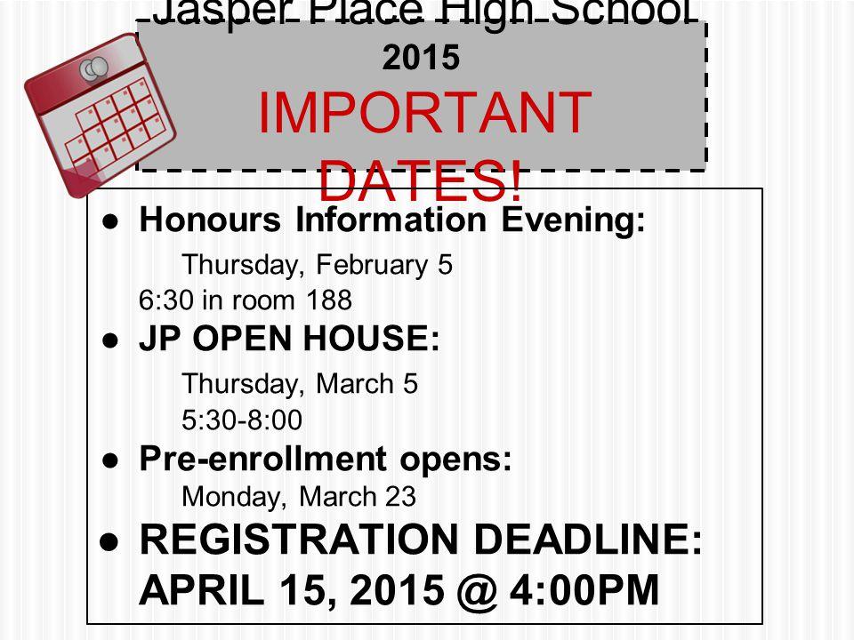 Jasper Place High School 2015 IMPORTANT DATES.