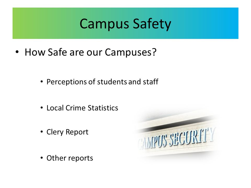 Campus Safety How Safe are our Campuses.