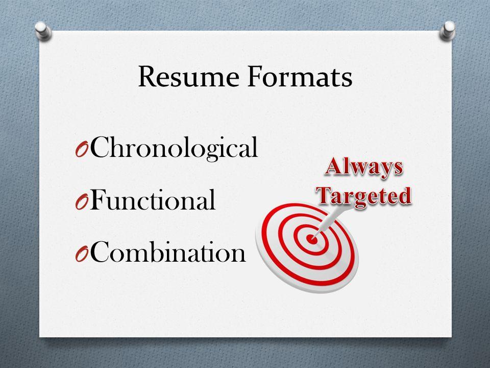 O Chronological O Functional O Combination Resume Formats