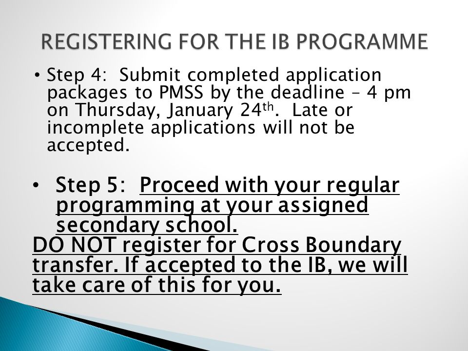 Step 4: Submit completed application packages to PMSS by the deadline – 4 pm on Thursday, January 24 th.