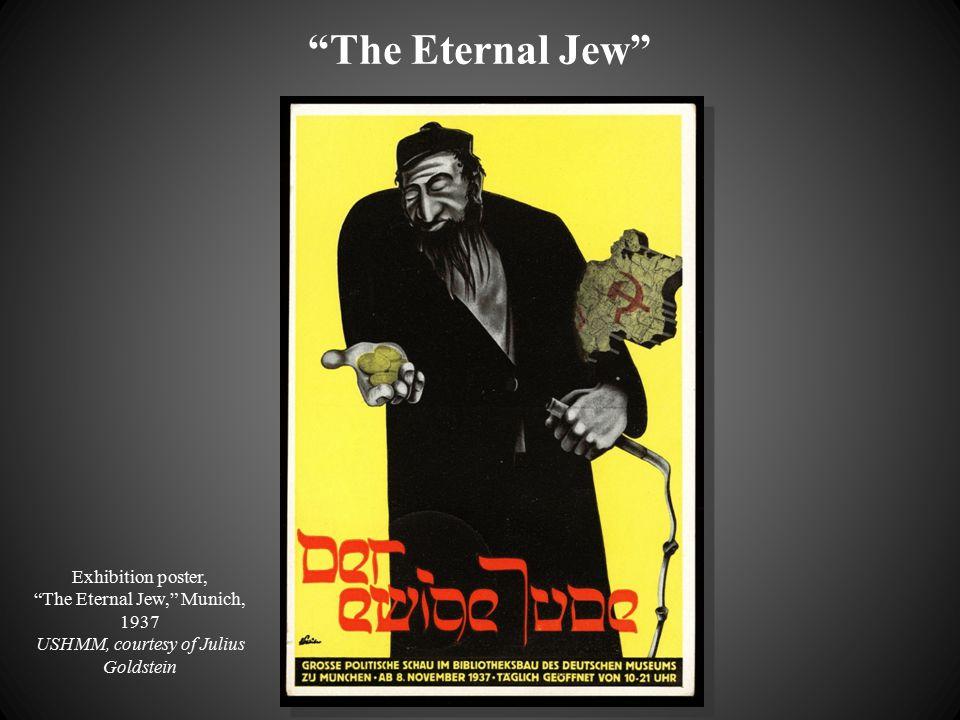 The Eternal Jew Exhibition poster, The Eternal Jew, Munich, 1937 USHMM, courtesy of Julius Goldstein