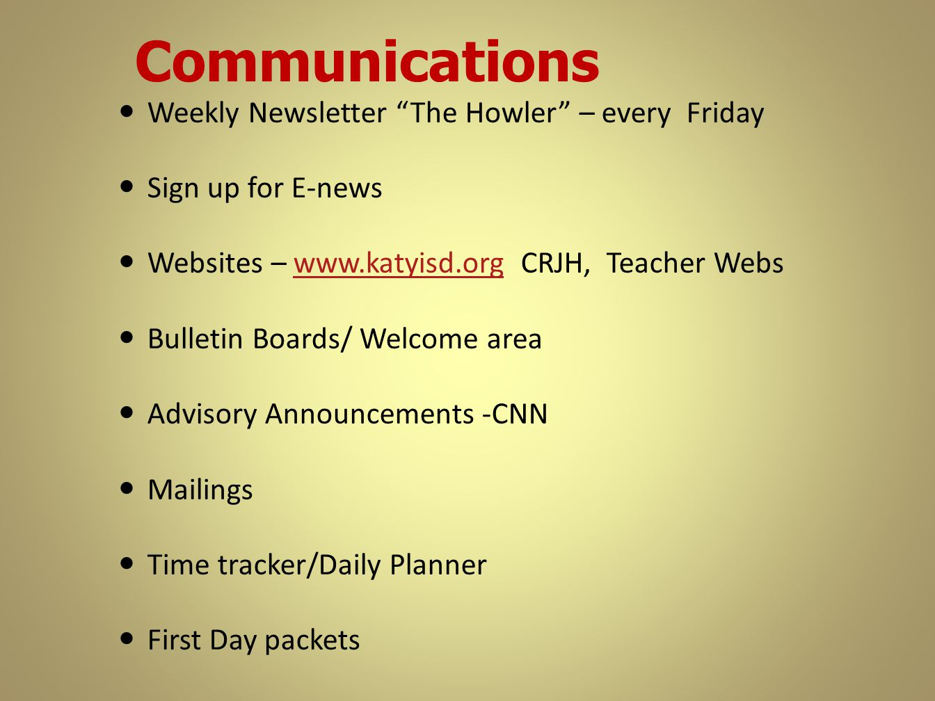 """Weekly Newsletter """"The Howler"""" – every Friday Sign up for E-news Websites – www.katyisd.org CRJH, Teacher Webswww.katyisd.org Bulletin Boards/ Welcome"""