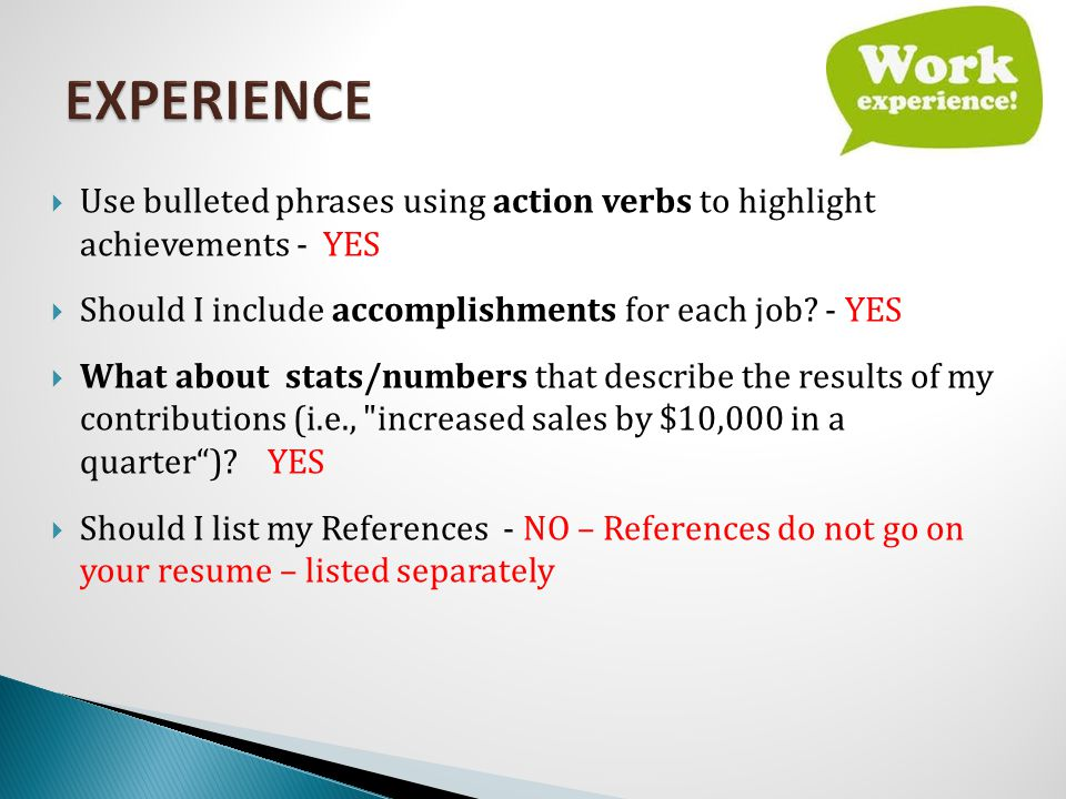  Use bulleted phrases using action verbs to highlight achievements - YES  Should I include accomplishments for each job.