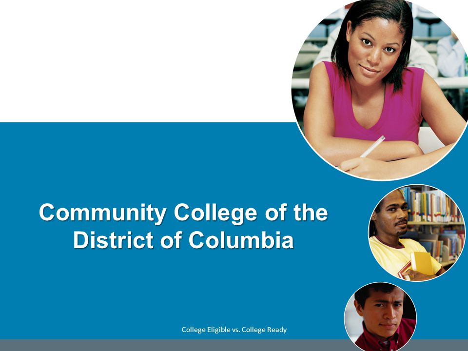 The College Accessible Affordable Student Focus Innovative Sense of Community College Eligible vs.