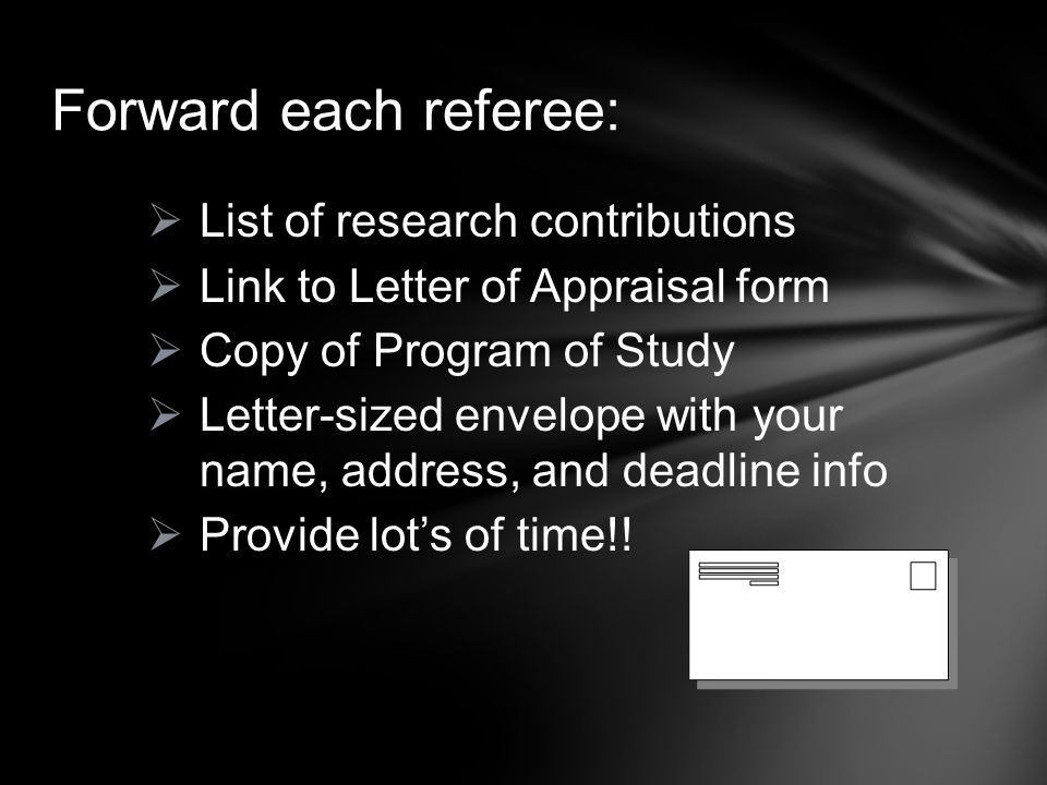  List of research contributions  Link to Letter of Appraisal form  Copy of Program of Study  Letter-sized envelope with your name, address, and de