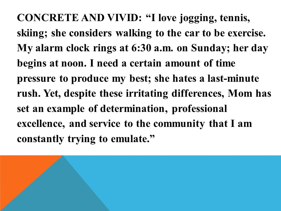 CONCRETE AND VIVID: I love jogging, tennis, skiing; she considers walking to the car to be exercise.