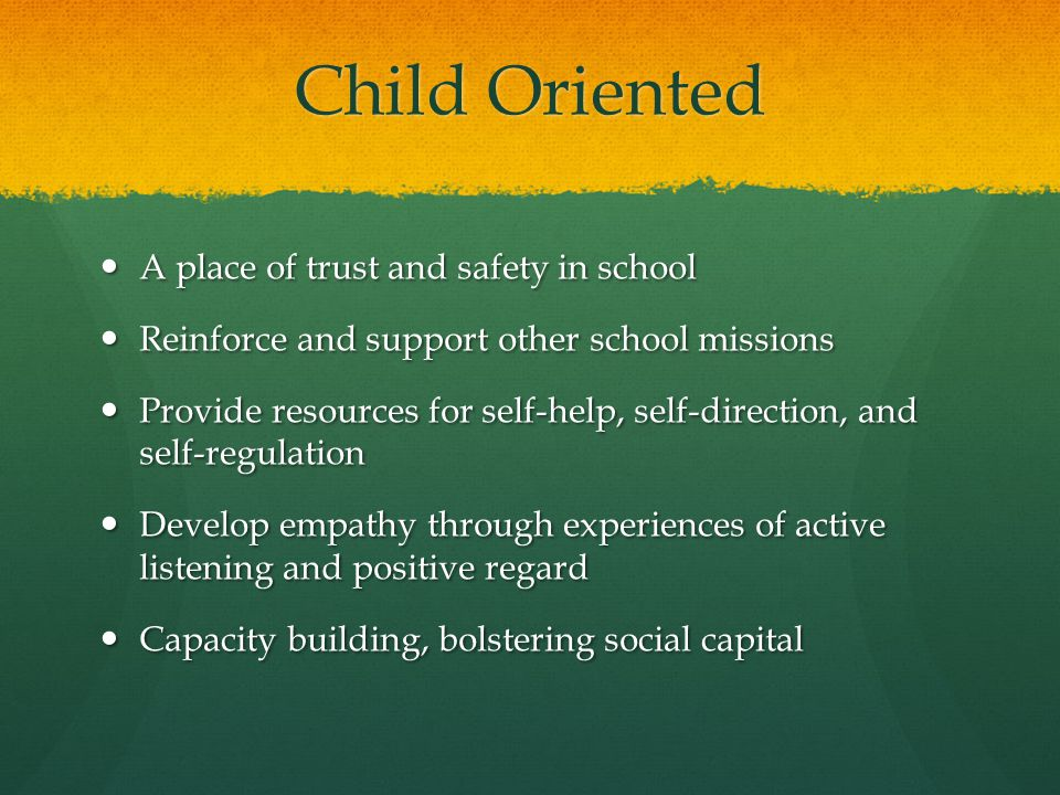 A place of trust and safety in school A place of trust and safety in school Reinforce and support other school missions Reinforce and support other sc