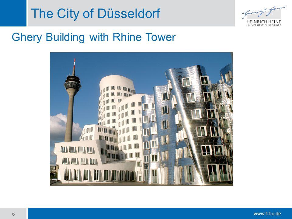 www.hhu.de The City of Düsseldorf 6 Ghery Building with Rhine Tower