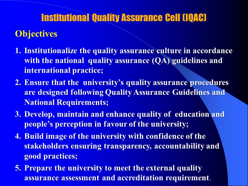 Self-Assessment (SA) Exercise General Objectives To improve the quality of education addressing the needs of the major stakeholders and national relevance.