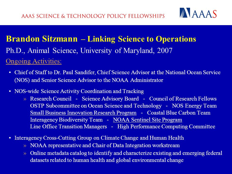 Brandon Sitzmann – Linking Science to Operations Ph.D., Animal Science, University of Maryland, 2007 Ongoing Activities: Chief of Staff to Dr.