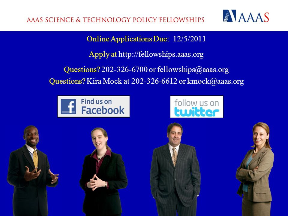 Online Applications Due: 12/5/2011 Apply at http://fellowships.aaas.org Questions.