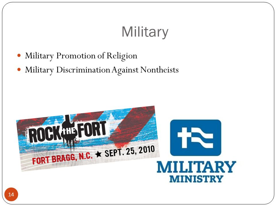 Military 14 Military Promotion of Religion Military Discrimination Against Nontheists