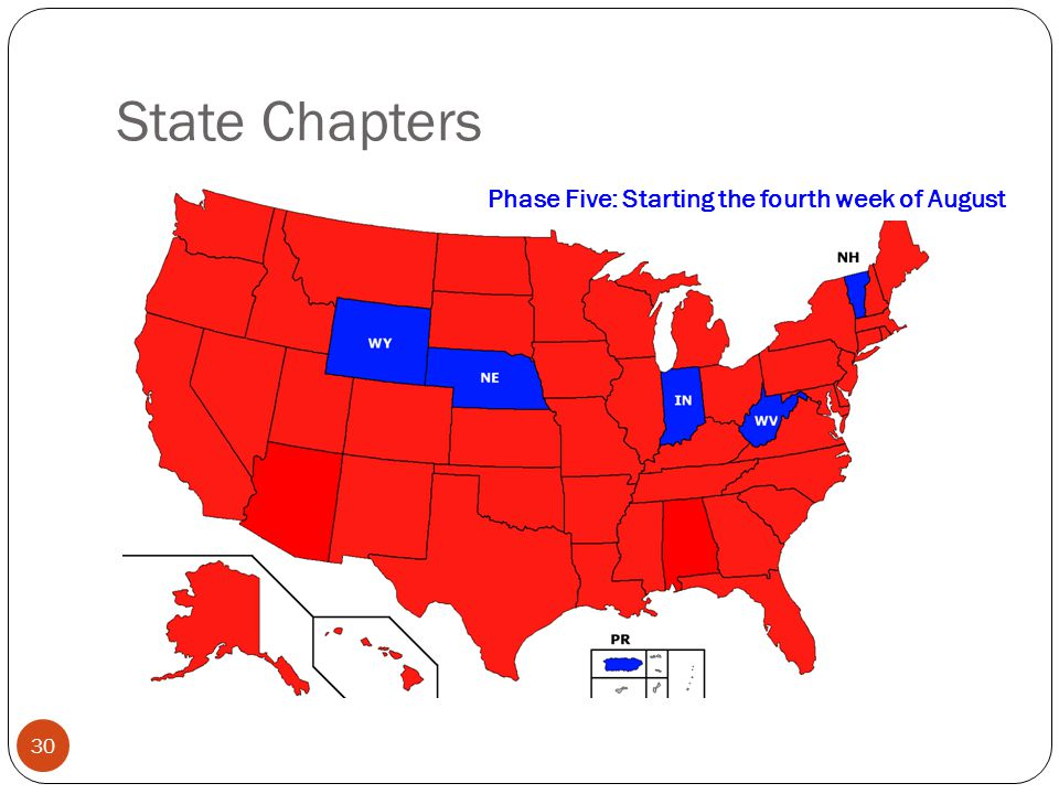 State Chapters 30 Current affiliatesPhase One: Starting the first week of JunePhase Two: Starting the last week of June Phase Three: Starting the third week of July Phase Four: Starting the second week of AugustPhase Five: Starting the fourth week of August