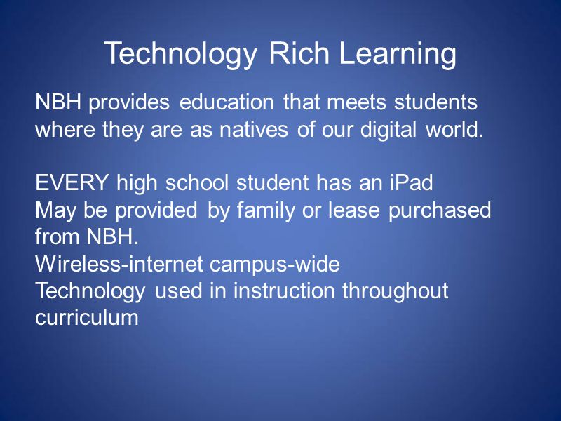 Technology Rich Learning NBH provides education that meets students where they are as natives of our digital world.
