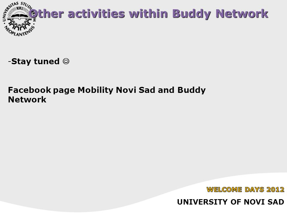 Other activities within Buddy Network -Stay tuned Facebook page Mobility Novi Sad and Buddy Network