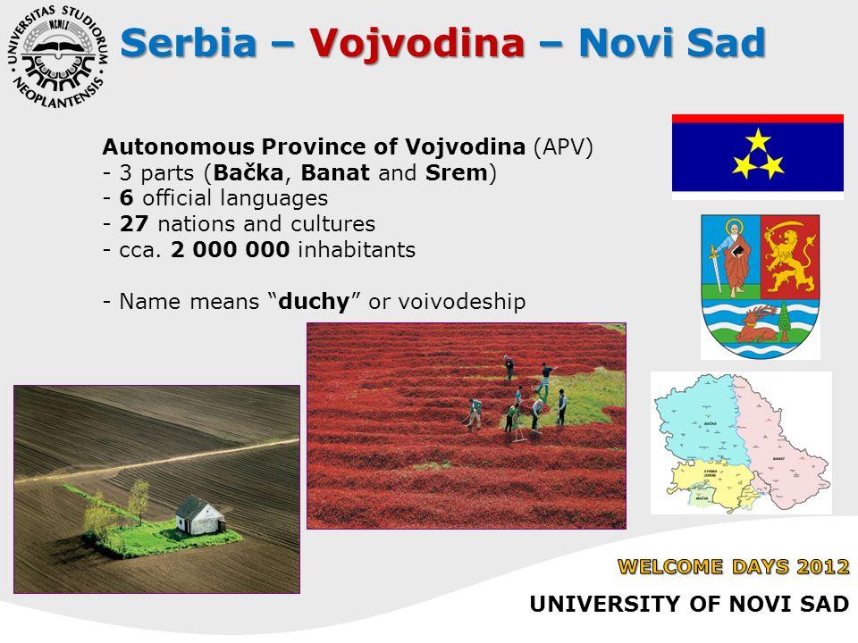 Autonomous Province of Vojvodina (APV) - 3 parts (Bačka, Banat and Srem) - 6 official languages - 27 nations and cultures - cca.