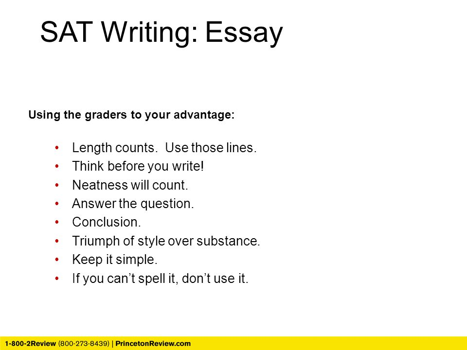 Using the graders to your advantage: Length counts. Use those lines. Think before you write! Neatness will count. Answer the question. Conclusion. Tri
