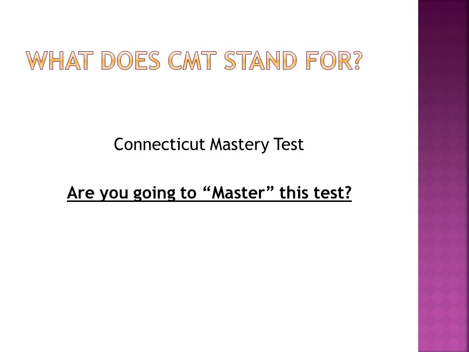 Connecticut Mastery Test Are you going to Master this test