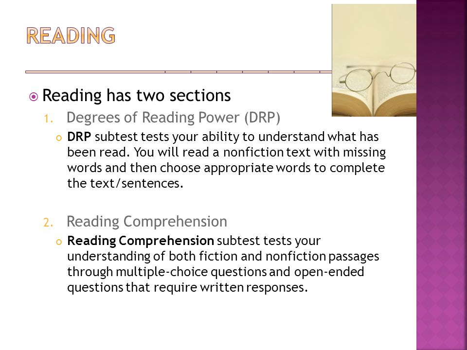  Reading has two sections 1.