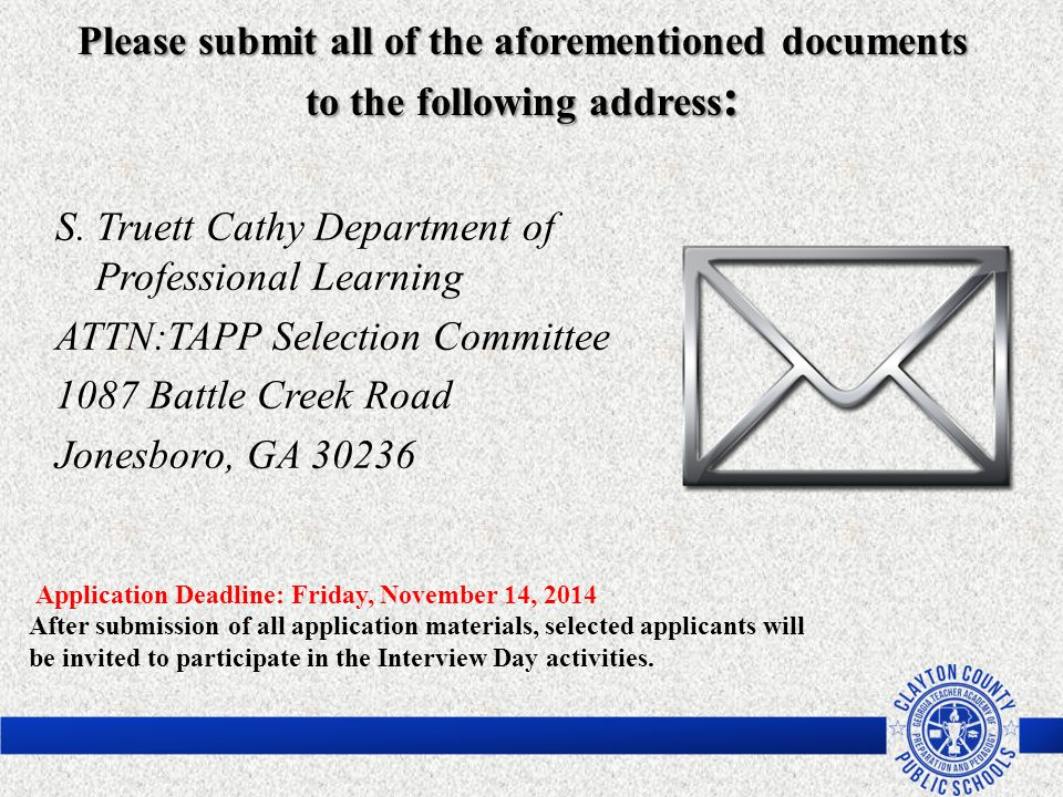 Please submit all of the aforementioned documents to the following address : Application Deadline: Friday, November 14, 2014 After submission of all a