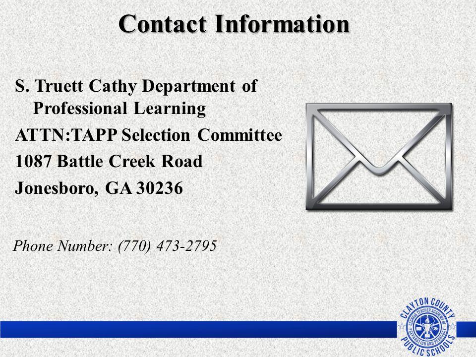 Contact Information S. Truett Cathy Department of Professional Learning ATTN:TAPP Selection Committee 1087 Battle Creek Road Jonesboro, GA 30236 Phone