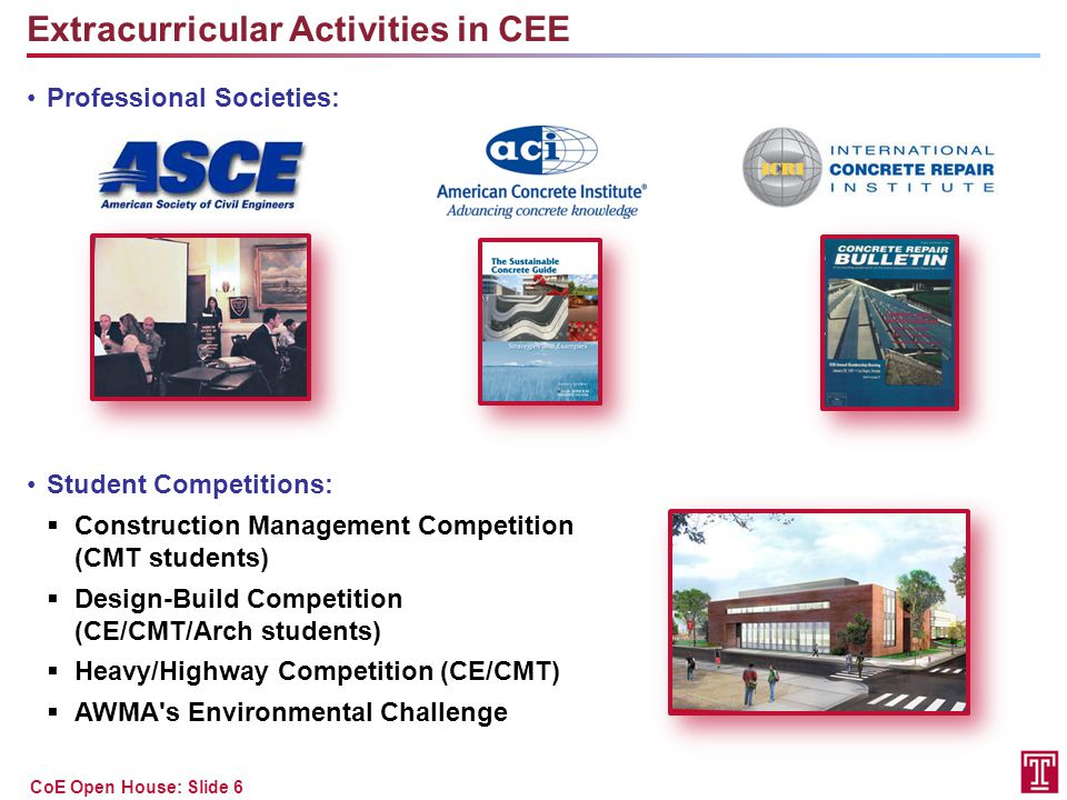 CoE Open House: Slide 6 Extracurricular Activities in CEE Professional Societies: Student Competitions:  Construction Management Competition (CMT stu