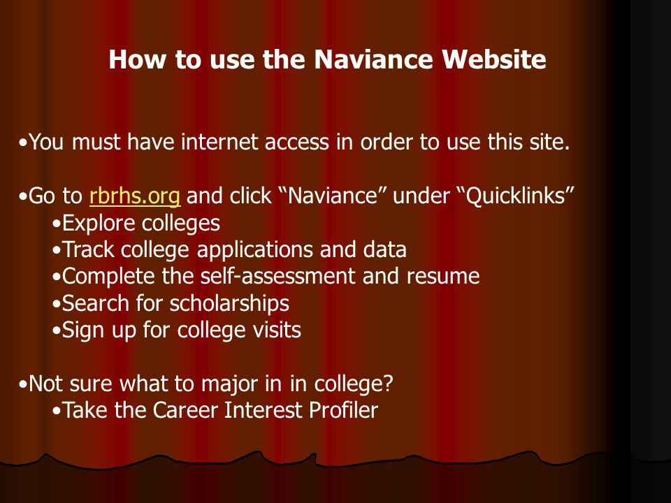 How to use the Naviance Website You must have internet access in order to use this site.