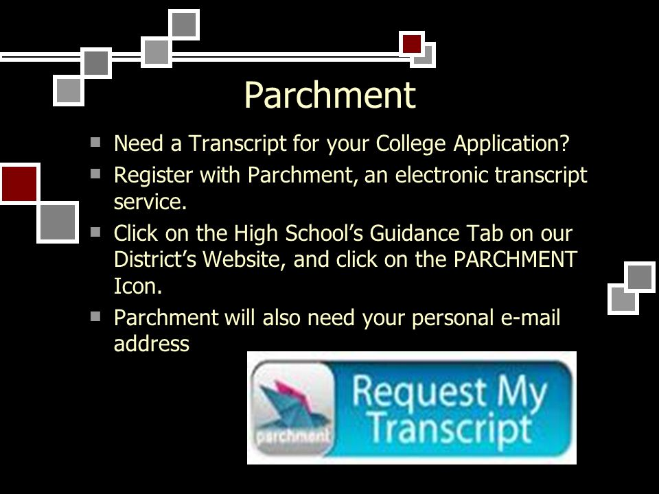 Parchment Need a Transcript for your College Application.