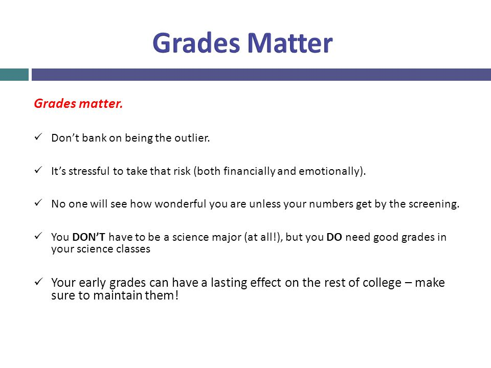 Grades matter. Don't bank on being the outlier. It's stressful to take that risk (both financially and emotionally). No one will see how wonderful you