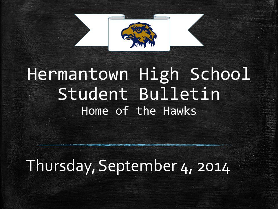 Hermantown High School Student Bulletin Home of the Hawks Thursday, September 4, 2014
