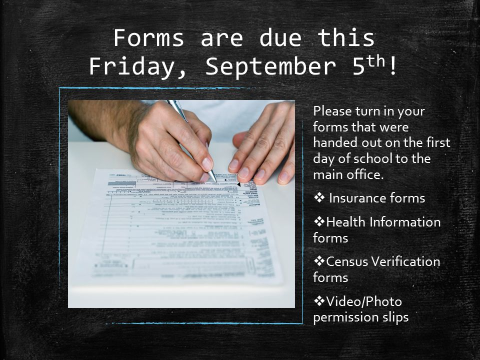 Forms are due this Friday, September 5 th .