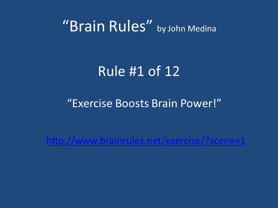 Brain Rules by John Medina Rule #1 of 12 Exercise Boosts Brain Power! http://www.brainrules.net/exercise/?scene=1