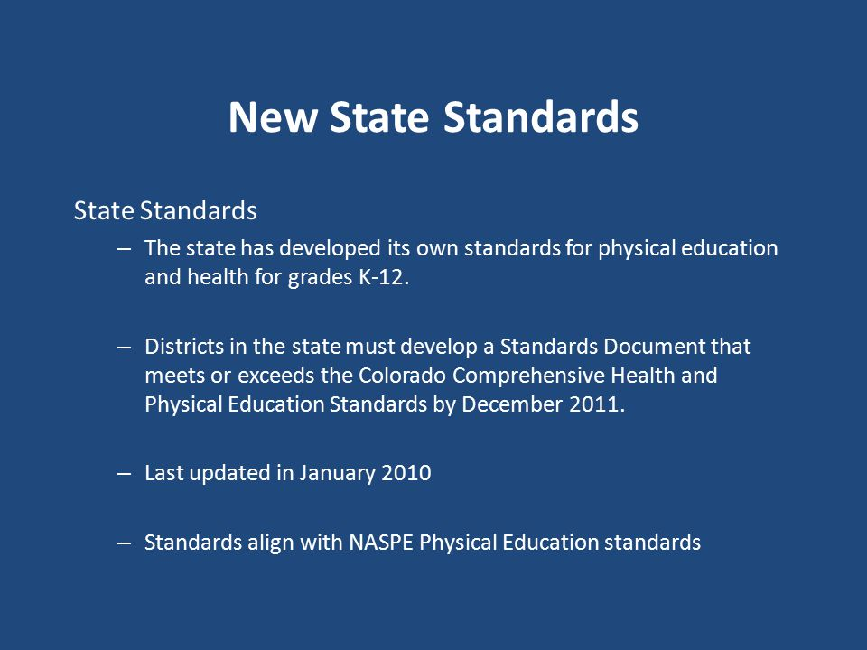 New State Standards State Standards – The state has developed its own standards for physical education and health for grades K-12.