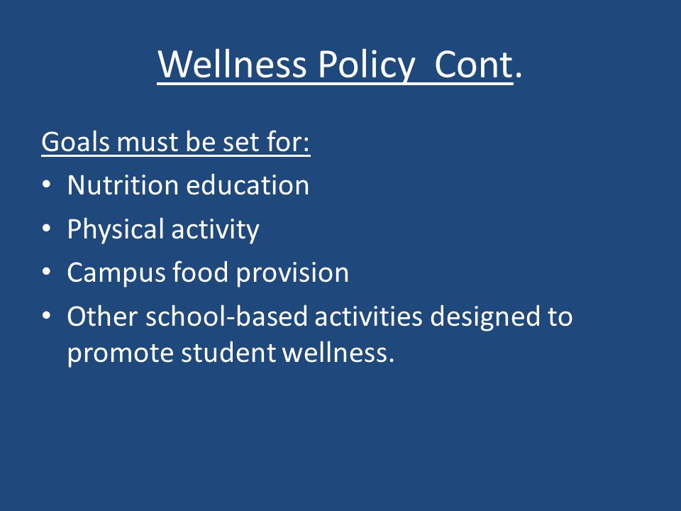 Wellness Policy Cont.